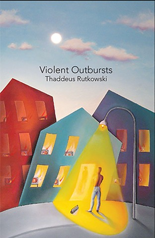 Violent Outbursts Flash Fiction by Thaddeus Rutkowski