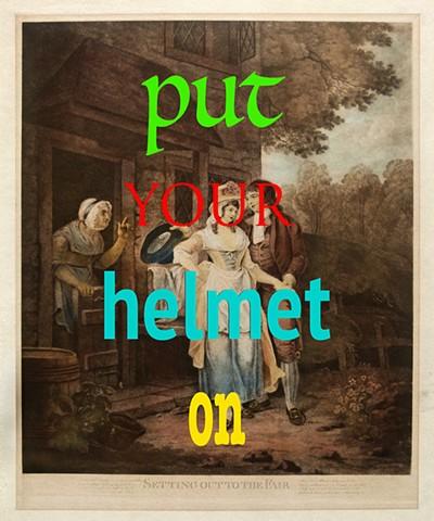 put your helmet on,