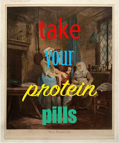 take your protein pills,