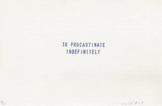 to procrastinate indefinitely