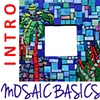 Mosaic Basics  Saturday, June 1 11:00 - 5:00 PM