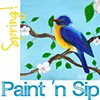 Paint 'n Sip, Spring!  Thursday, May 23 6:15 - 8:15 PM
