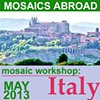 Mosaics in Italy with Pam Goode Postcards Home: Mini Mosaics in Italy  May 12 - 18, 2013 Orvieto, Umbria, Italy  $2,995