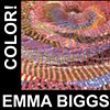 Emma Biggs, Visiting Artist Color: How It Works and Why It Matters  Friday, October 4, 10:00 - 4:00 $150 plus Materials Fee TBA
