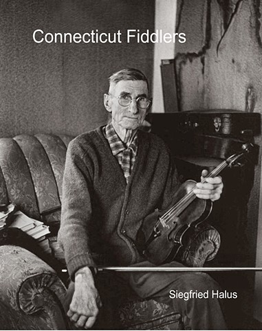 Photographs of Fiddlers in Connecticut in the 1970's by nationally known photographer, Siegfried Halus.