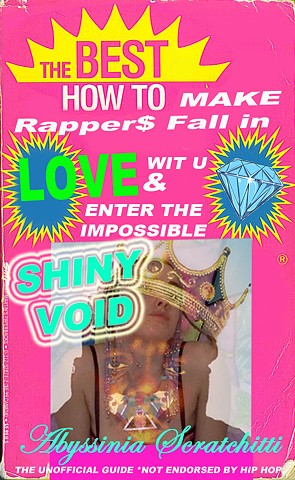 How to Make Rapper$ Fall in Love Wit U & Enter the Impossible Shiny Void
