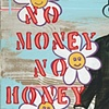 No Money, No Honey