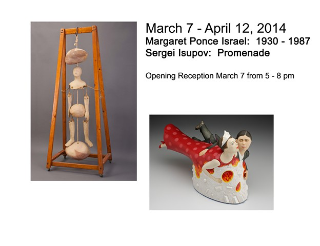 March 7 - April 12, 2014 Margaret Ponce Israel & Sergei Isupov