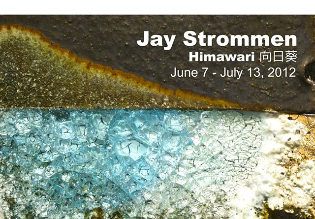 June 7 - July 13, 2013 Jay Strommen