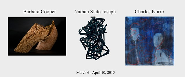 March 6 - April 10, 2015: Nathan Joseph, Charles Kurre, Barbara Cooper