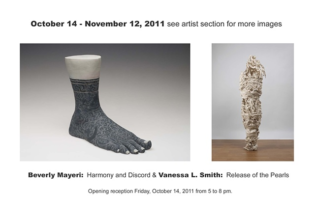 October 14 - November 12, 2011  Beverly Mayeri:  Harmony & Discord  Vaness L. Smith:  Release of the Pearls