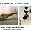 November 18 - December 31, 2011  James Smith New Work  Charles Kurre New Work