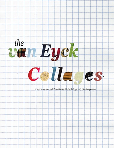 """the Van Eyck Collages"""
