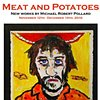 'Meat and Potatoes' - New works by Michael Robert Pollard