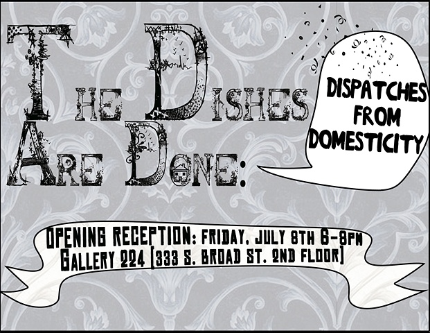 The Dishes are Done: Dispatches from Domesticity Flyer design by Veronica Cianfrano