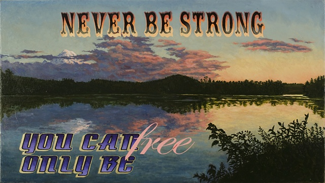 Never Be Strong You Can Only Be Free