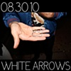 WHITE ARROWS & WHITE ARROWS afterparty