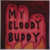 Untitled (My Bloody Buddy)