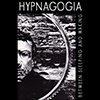 HYPNAGOGIA: Between Waking and Sleeping