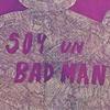 """""""Soy un bad man"""""""
