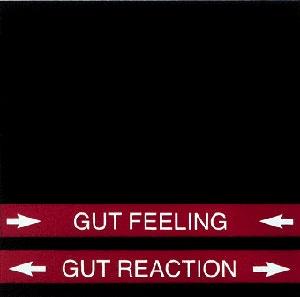 Gut Feeling/Gut Reaction