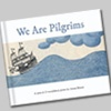 """WE ARE PILGRIMS"" - THE BOOK"