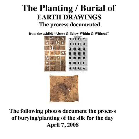 The Planting/Burial of Earth Drawings  April 7, 2008