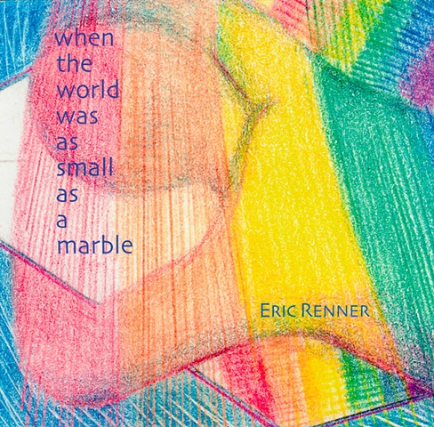 """when the world was as small as a marble"" Eric Renner self-published 2009"