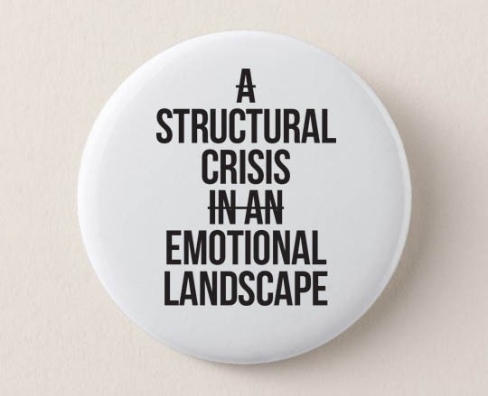 A Structural Crisis In An Emotional Landscape Pin