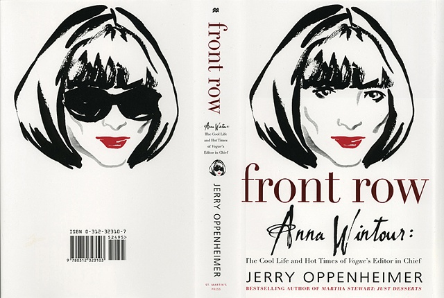Front Row Anna Wintour: The Hot Times and Cool Life of Vogue's Editor in Chief by Jerry Oppenheimer