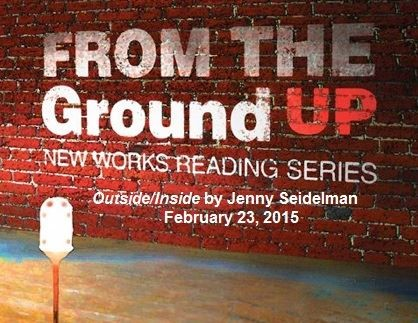 """Outside/Inside"" banner for February 23, 2015 reading at Ground UP Productions."