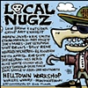 Poster for the 3rd annual &quot;LOCAL NUGZ&quot; Group Exhibit at Helltown Workshop created by Joey Mars