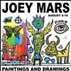 August 5 -16 : Joey Mars: Hybrid Mind