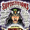 Poster for Superstitions Show. Created by Kris Smith