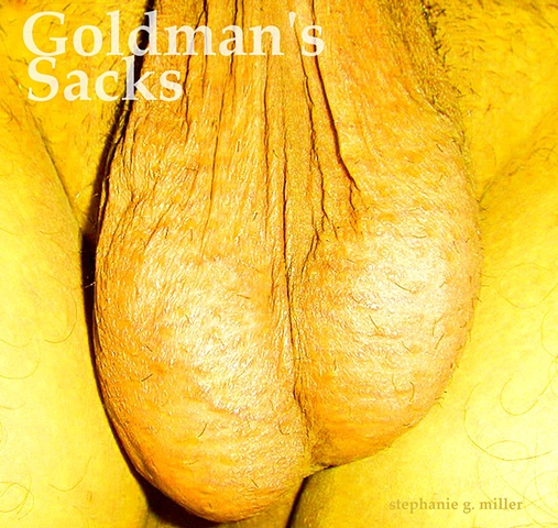 GOLDMAN'S SACKS  OF GOLD,  OUR GOLD