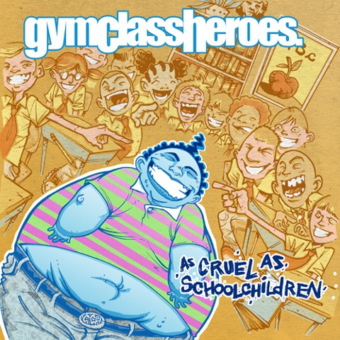 "Gym Class Heroes ""As Cruel As School Children"""