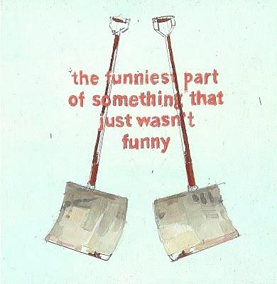 The Funniest Part (Duchamp's snow shovel)