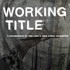 Working Title. trailer 56 minute documentary.