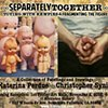 "SeparatelyTogether - ""Toying with Kewpies and Fragmenting the Figure"""