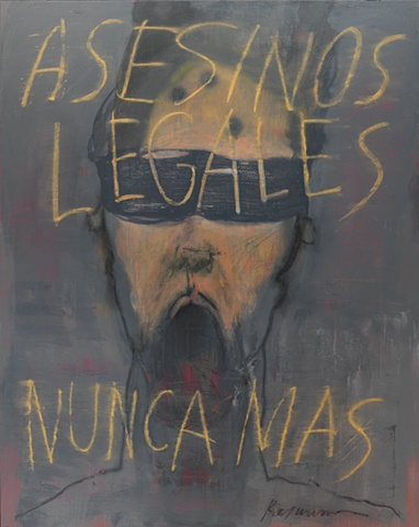 """Title: Asesinos Legales Nunca Mas  Medium: Acrylic, Spray Paint And Oil Stick On Canvas  Dimensions: 60"""" x 48""""  Year: 2009"""