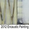 2012 Encaustic Paintings