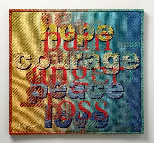 """""""Hope Courage Peace Love - Pain Anger Loss"""""""