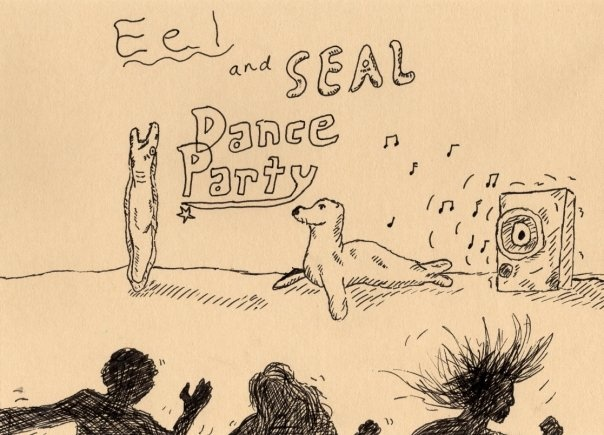 Eel and Seal Dance Party
