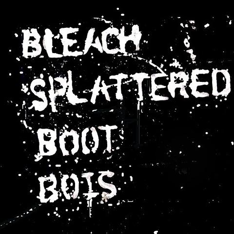 """Bleach Splattered Boot Bois- 7"""" Cover Art"""