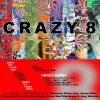 CRAZY 8 ART - 2007 show