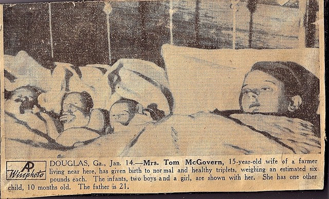 15-year old wife Douglas, Ga., Jan 14. - Mrs. Tom McGovern, 15-year old wife of a former farmer living near here, has given birth to normal and healthy triplets, weighing an estimated six pounds each.  The infants, two boys and a girl, are shown with her.