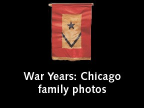War Years: Chicago family photos