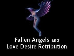 Fallen Angels and Love Desire Retribution