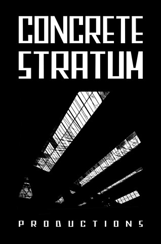 /////  CONCRETE STRATUM PRODUCTIONS