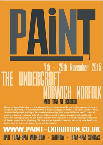 PAiNT Exhibition - The Undercroft, Norwich 7th-29th November 2015